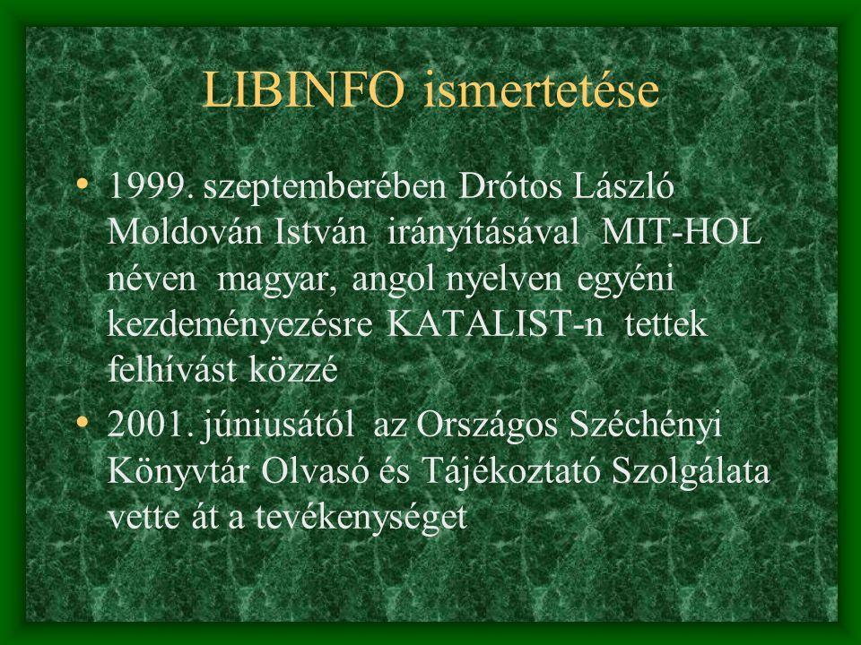 LIBINFO ismertetése 1999. szeptemberében Drótos László Moldován István irányításával MIT-HOL néven magyar, angol nyelven egyéni kezdeményezésre KATALI