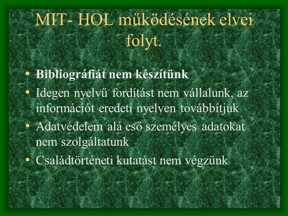 MIT- HOL működésének elvei folyt. Bibliográfiát nem készítünk Idegen nyelvű fordítást nem vállalunk, az információt eredeti nyelven továbbítjuk Adatvé
