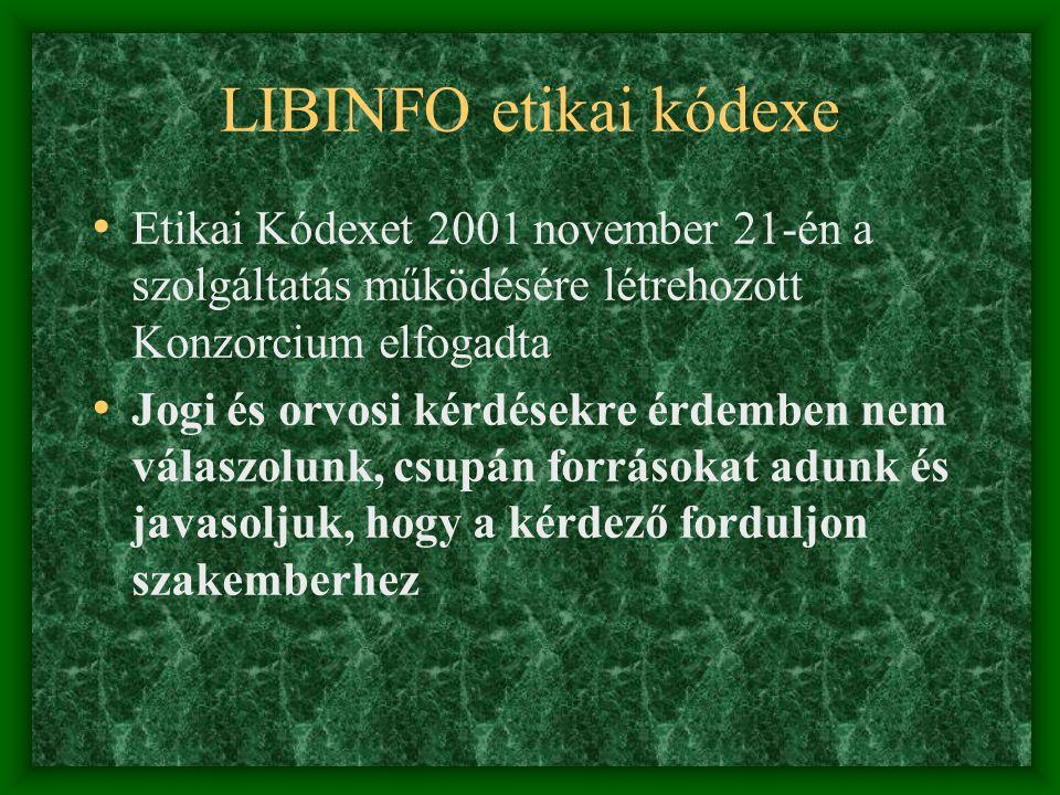 LIBINFO etikai kódexe Etikai Kódexet 2001 november 21-én a szolgáltatás működésére létrehozott Konzorcium elfogadta Jogi és orvosi kérdésekre érdemben