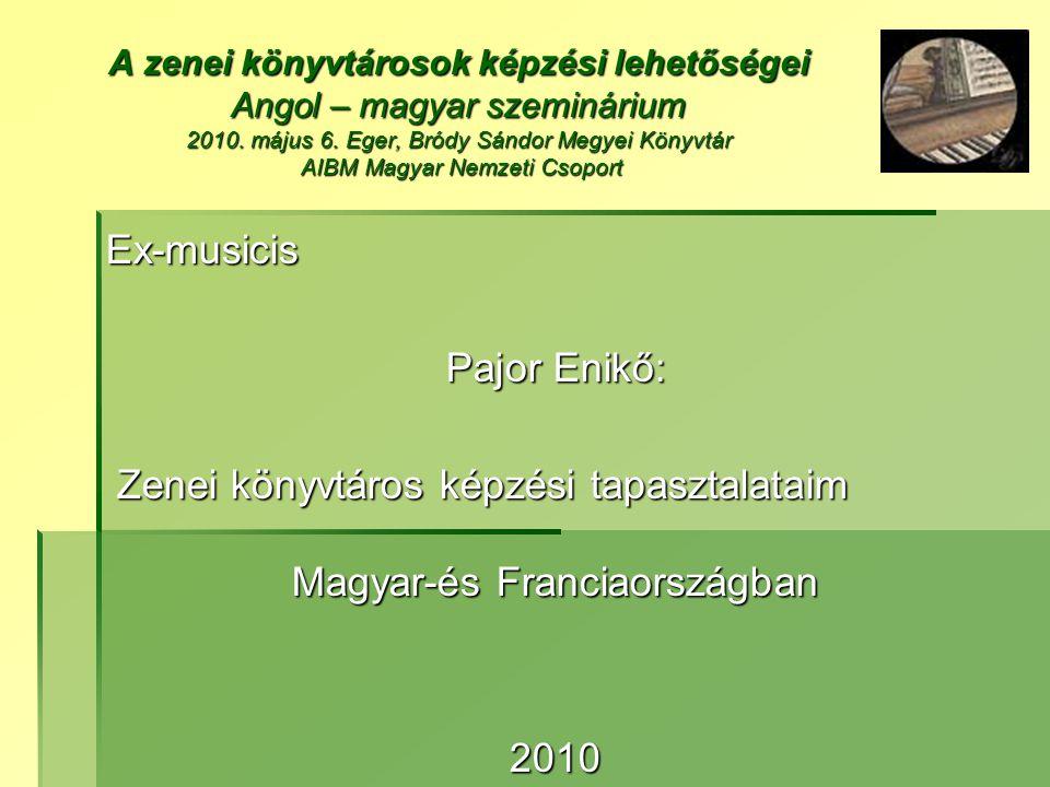 A zenei könyvtárosok képzési lehetőségei Angol – magyar szeminárium 2010.
