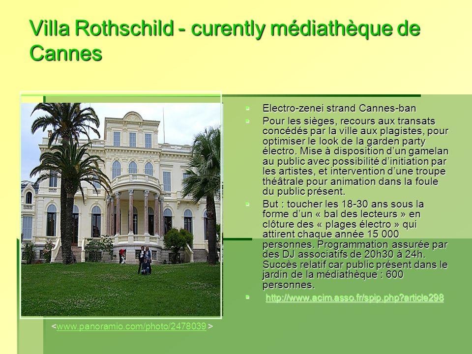 Villa Rothschild - curently médiathèque de Cannes  Electro-zenei strand Cannes-ban  Pour les sièges, recours aux transats concédés par la ville aux plagistes, pour optimiser le look de la garden party électro.