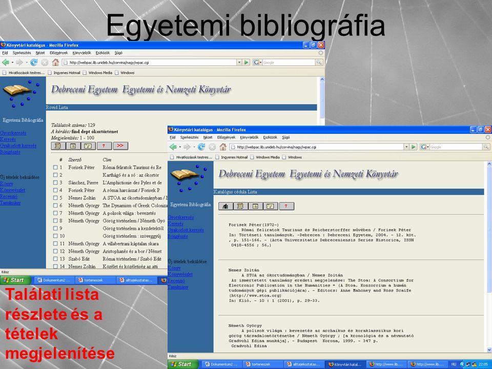 Egyetemi bibliográfia Találati lista részlete és a tételek megjelenítése