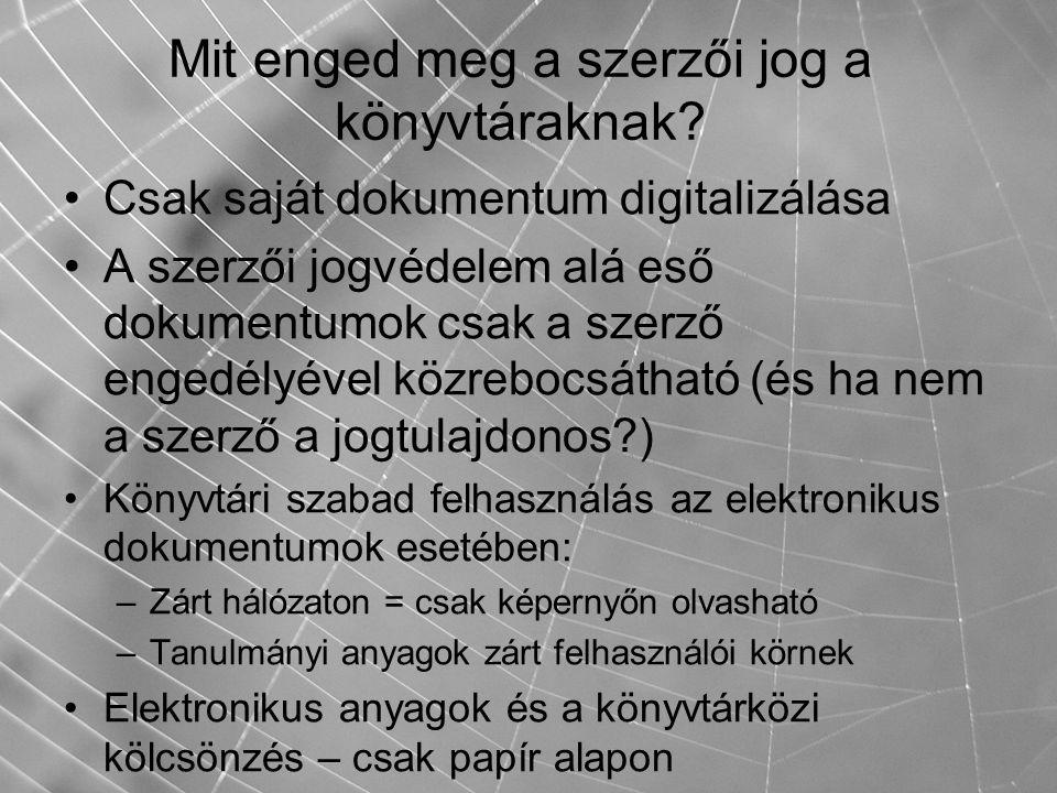 Mit enged meg a szerzői jog a könyvtáraknak? Csak saját dokumentum digitalizálása A szerzői jogvédelem alá eső dokumentumok csak a szerző engedélyével