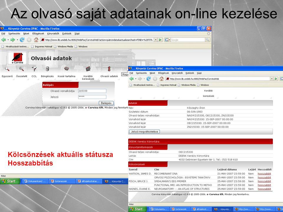 Az olvasó saját adatainak on-line kezelése Kölcsönzések aktuális státusza Hosszabbítás