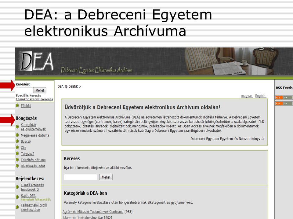 2009. június 24.Multimédia az oktatásban 200922 DEA: a Debreceni Egyetem elektronikus Archívuma