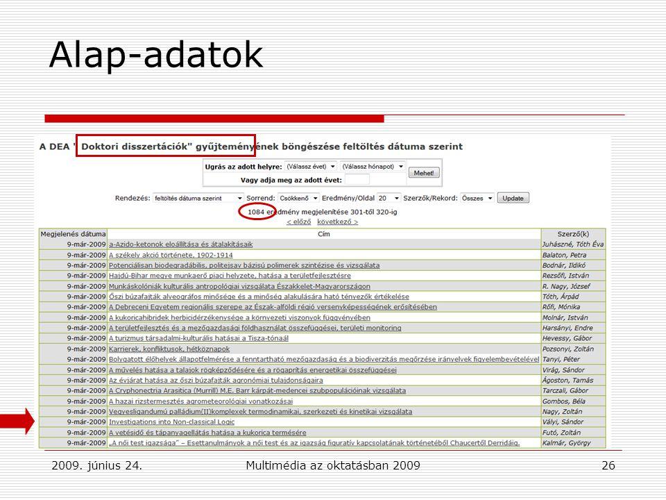 2009. június 24.Multimédia az oktatásban 200926 Alap-adatok
