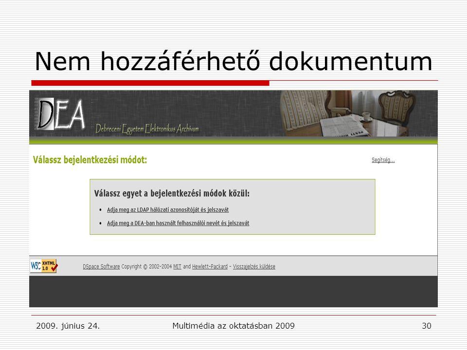 2009. június 24.Multimédia az oktatásban 200930 Nem hozzáférhető dokumentum