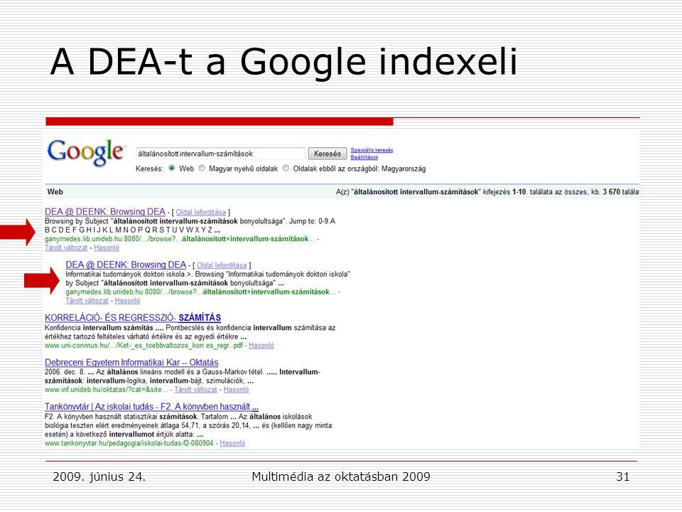 2009. június 24.Multimédia az oktatásban 200931 A DEA-t a Google indexeli