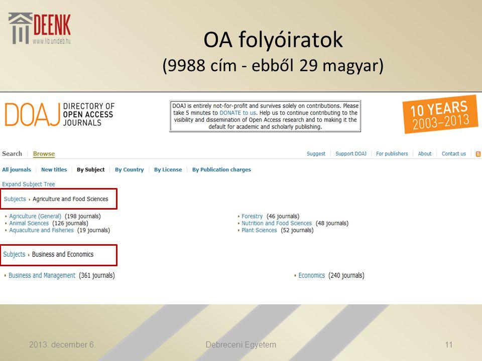 OA folyóiratok (9988 cím - ebből 29 magyar) 2013. december 6.11Debreceni Egyetem