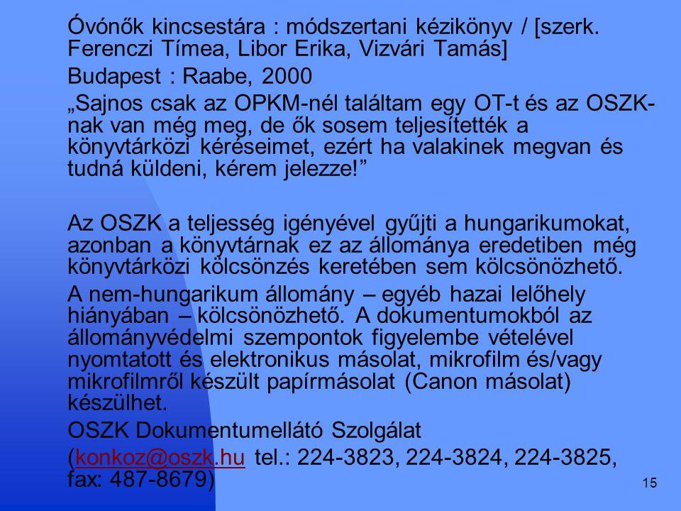 15 Óvónők kincsestára : módszertani kézikönyv / [szerk.