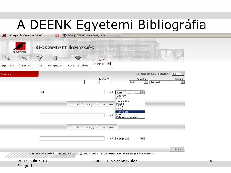 2007. július 13. Szeged MKE 39. Vándorgyűlés36 A DEENK Egyetemi Bibliográfia
