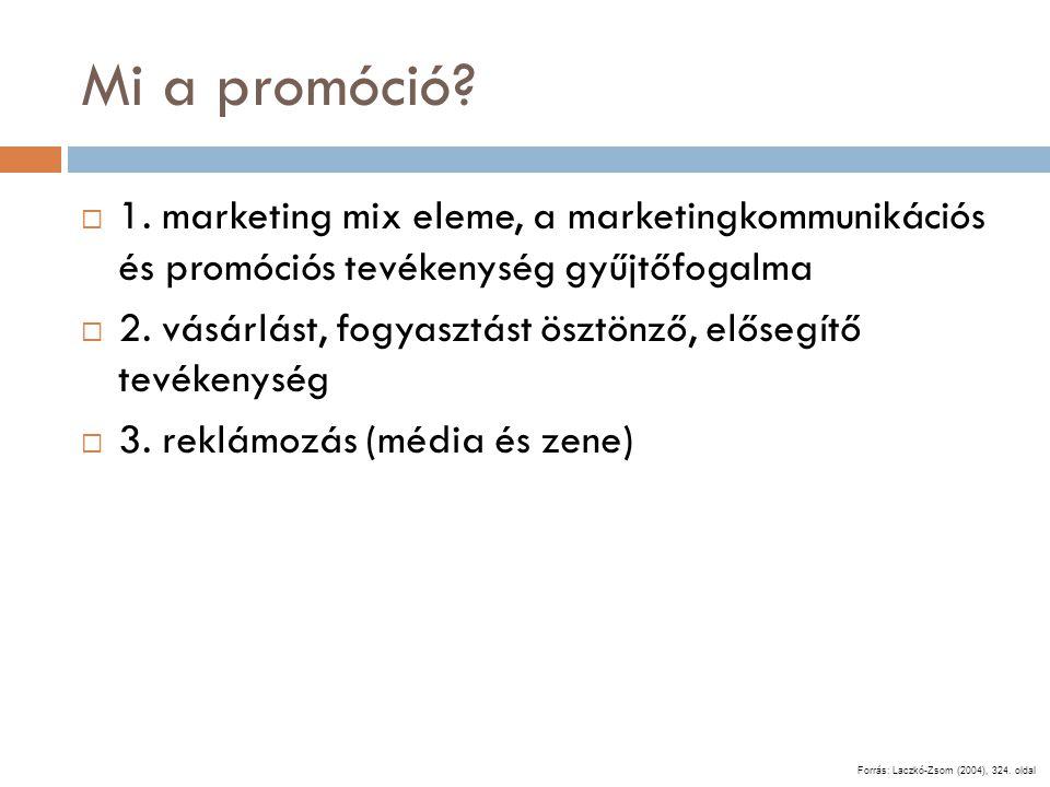 Mi a promóció?  1. marketing mix eleme, a marketingkommunikációs és promóciós tevékenység gyűjtőfogalma  2. vásárlást, fogyasztást ösztönző, elősegí