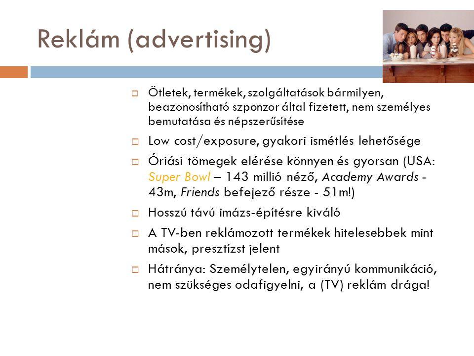 Reklám (advertising)  Ötletek, termékek, szolgáltatások bármilyen, beazonosítható szponzor által fizetett, nem személyes bemutatása és népszerűsítése