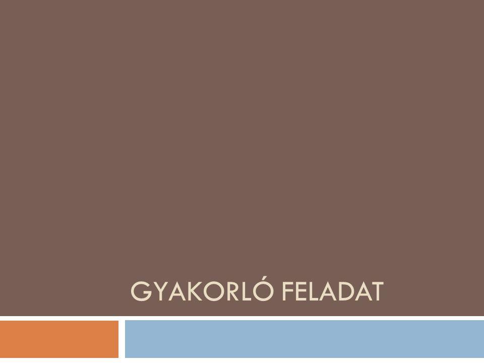 GYAKORLÓ FELADAT
