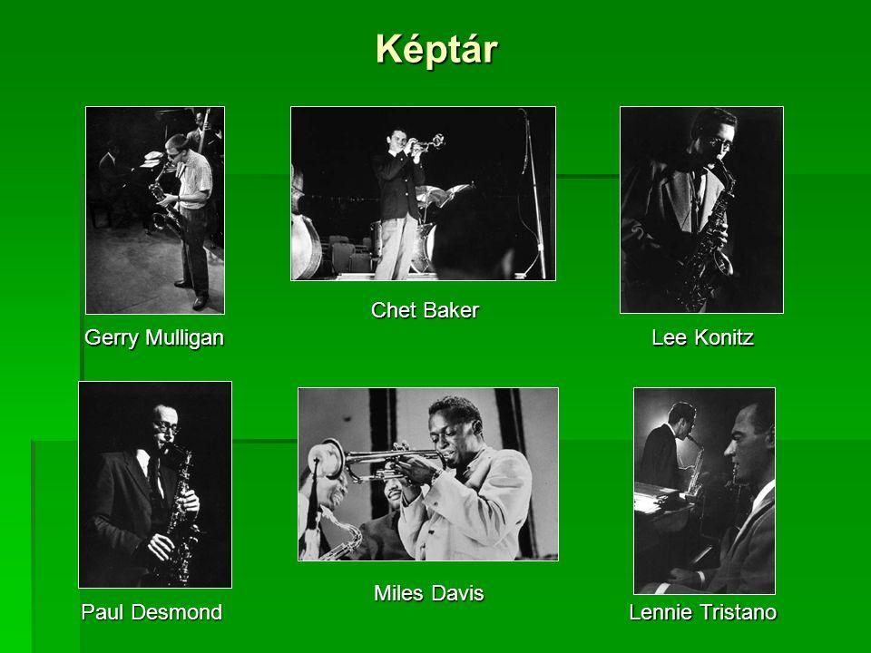 Képtár Gerry Mulligan Chet Baker Lee Konitz Paul Desmond Miles Davis Lennie Tristano
