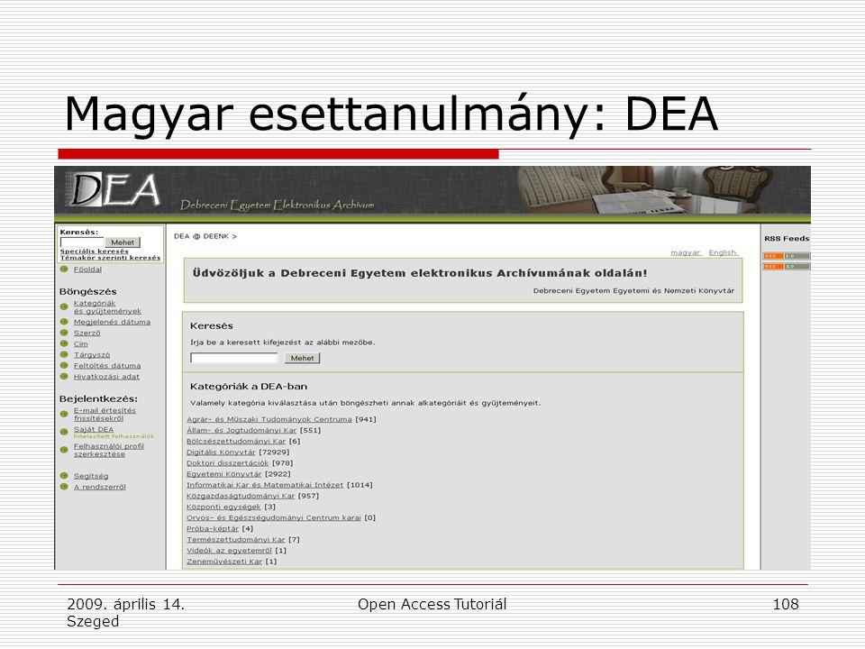 2009. április 14. Szeged Open Access Tutoriál108 Magyar esettanulmány: DEA