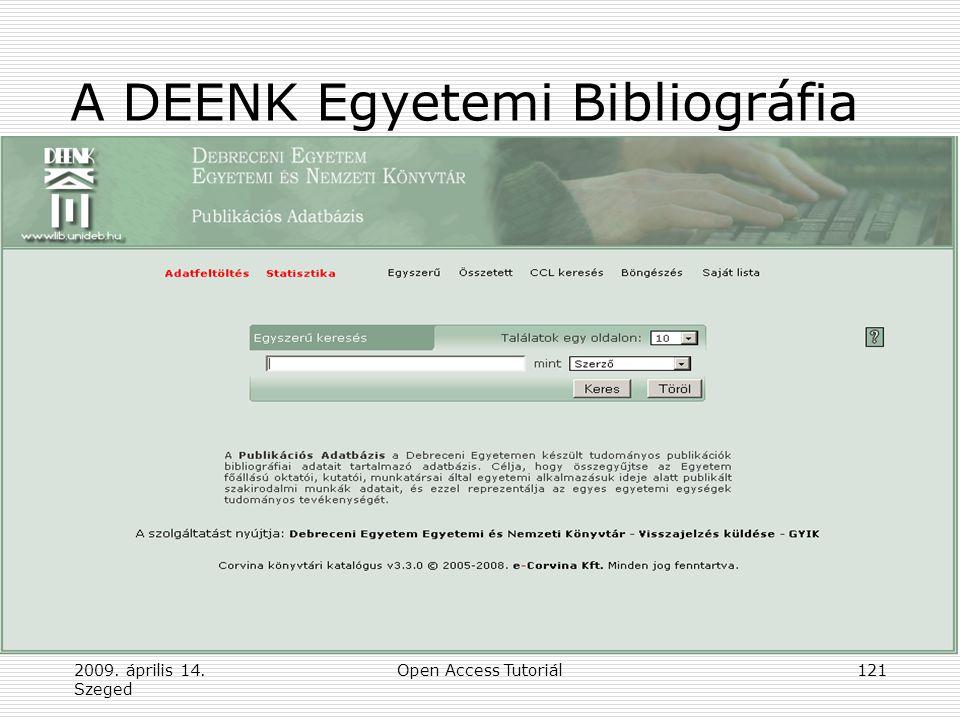 2009. április 14. Szeged Open Access Tutoriál121 A DEENK Egyetemi Bibliográfia