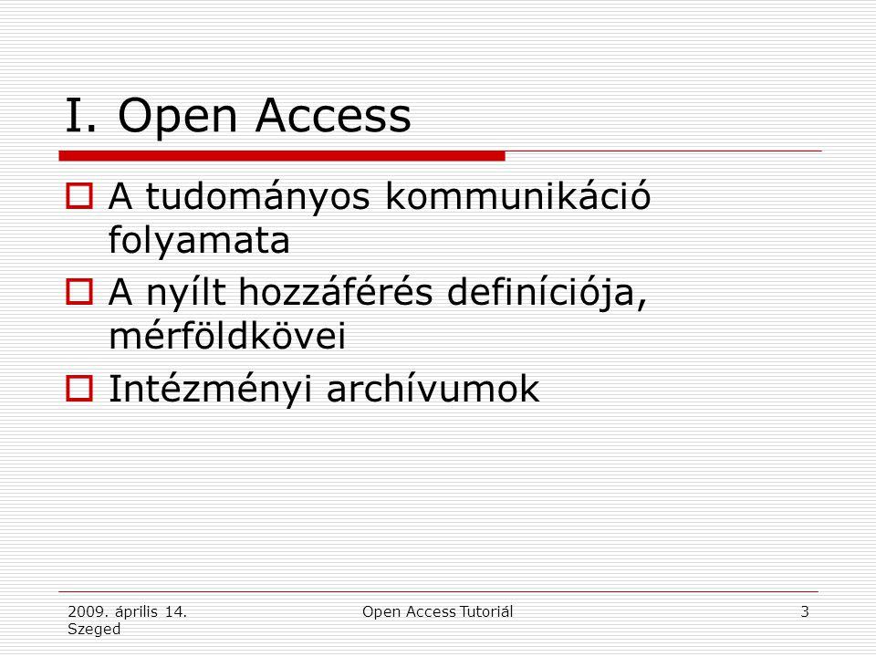 2009.április 14. Szeged Open Access Tutoriál14 OA – történet II.