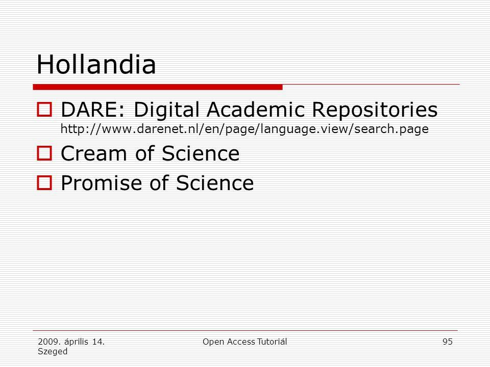 2009. április 14. Szeged Open Access Tutoriál95 Hollandia  DARE: Digital Academic Repositories http://www.darenet.nl/en/page/language.view/search.pag