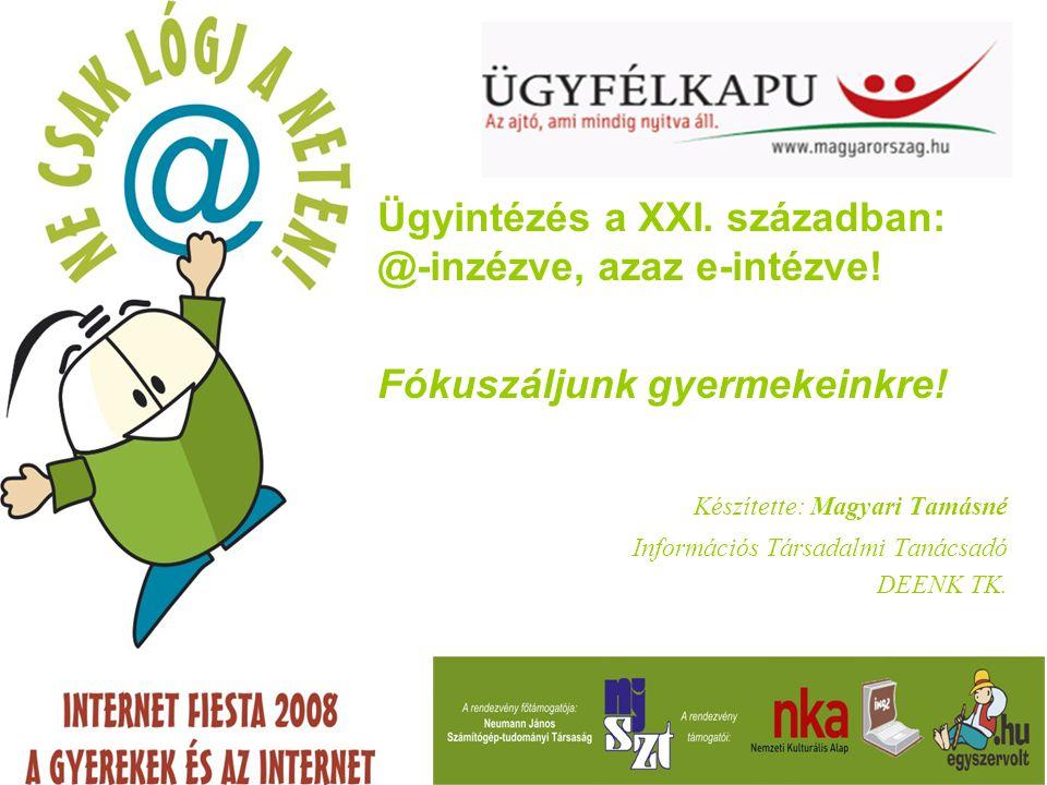 """""""Nyitva van az Ügyfélkapu, csak bújjunk most át rajta... www.magyarorszag.hu"""
