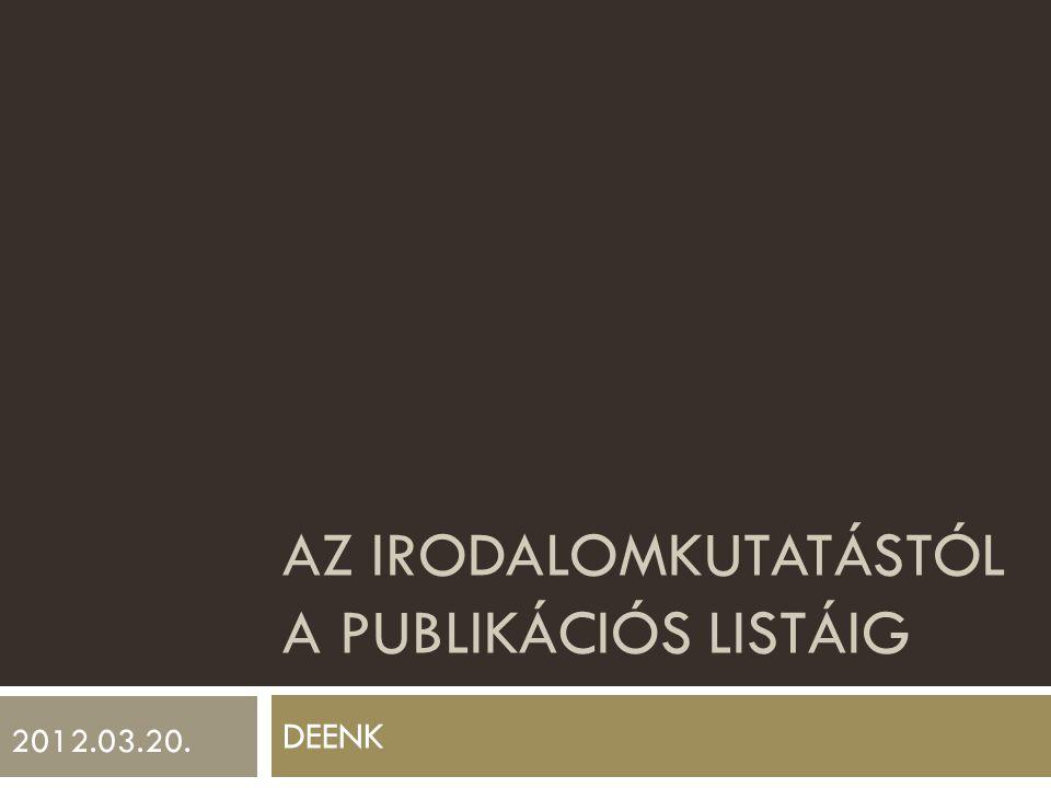 A tudományos kutatás és a könyvtár  Irodalomkutatás  Publikációk létrehozása referensz szoftverek használatával  Publikációs lista tudomány-metriai adatokkal