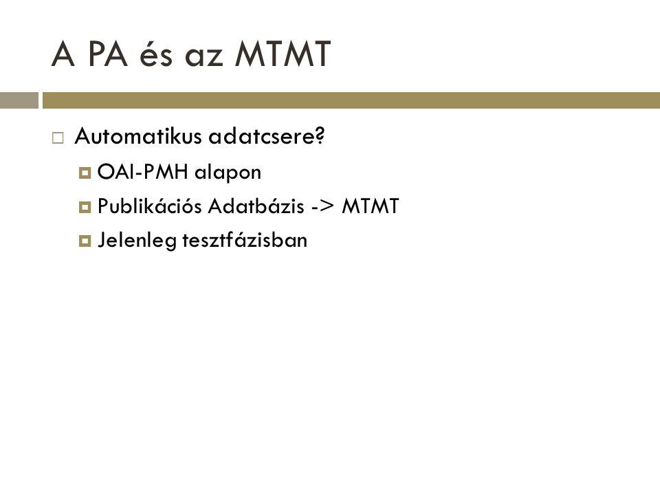 Publikációs Adatbázis  Adatkinyerés MTMT számára  RIS formátum  Jelenleg tesztfázisban, online nem elérhető  E-mailben igényelhető  Adatbetöltés, adatfogadás MTMT-ből  RIS formátum Kevés adatot ad át az MTMT  XML formátum Azóta ez a funkció megszűnt az MTMT-ben, átdolgozás alatt