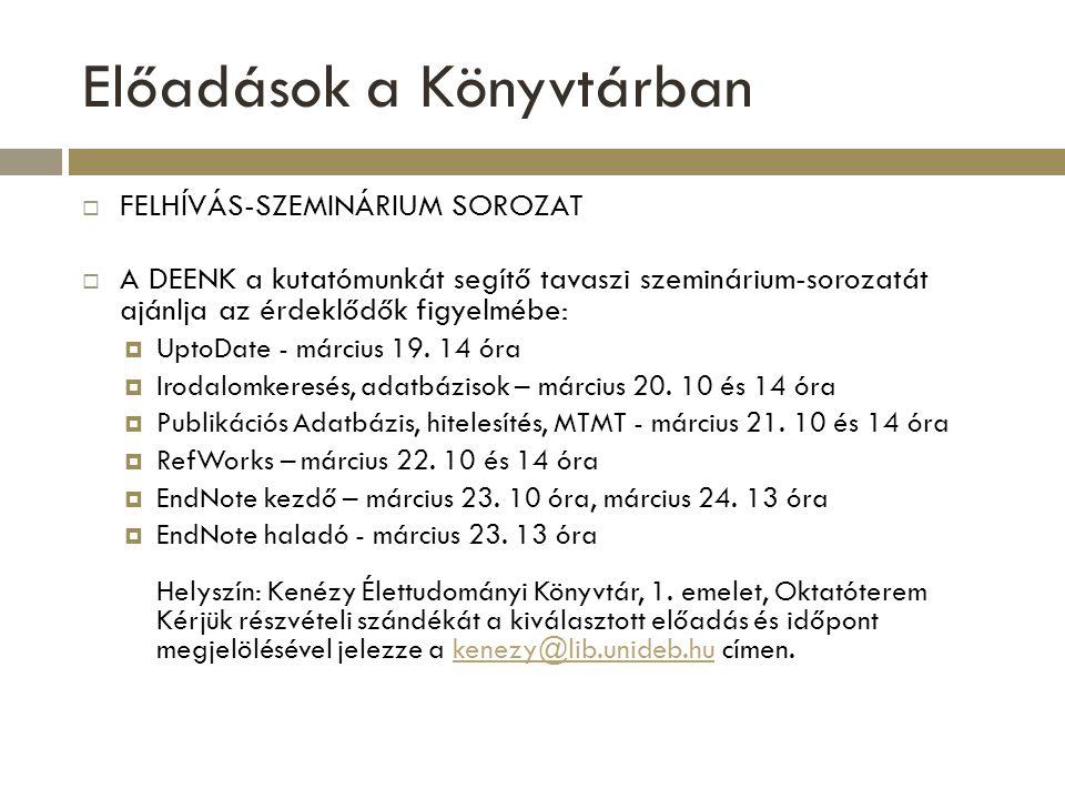 Kérdések? Köszönöm a figyelmet! E-mail: publikaciok@lib.unideb.hu