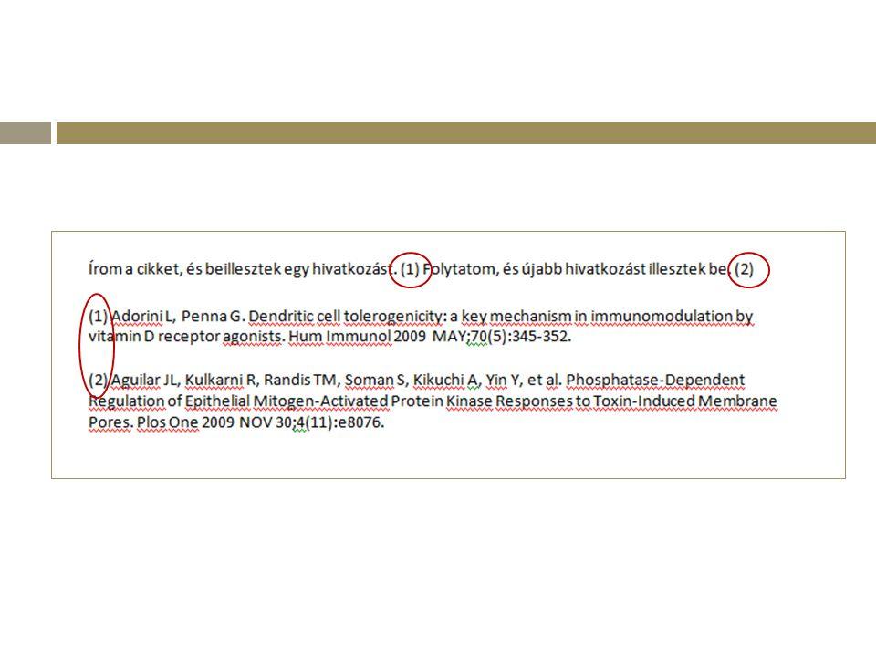 EndNote  Licenszhez kötött, telepíteni kell  Find fulltext  Irányított import  Teljes szöveg tárolható  Ábra tárolható  Változtatható felhasználói nézet (oszlopértékek)  Kezeli a magyar ékezetes karaktereket (UTF-8 karakterkódolás)