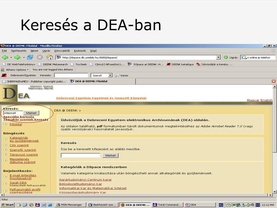 2007. május 22. Debrecen Digitalizálás és elektronikus hozzáférés 24 Keresés a DEA-ban