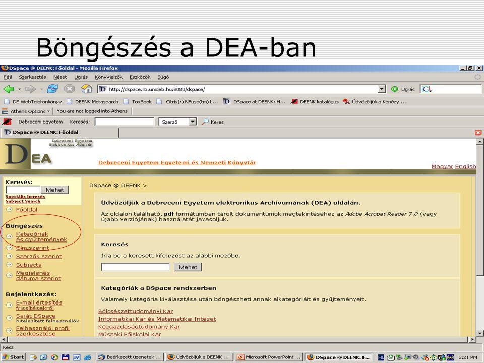 2007. május 22. Debrecen Digitalizálás és elektronikus hozzáférés 26 Böngészés a DEA-ban