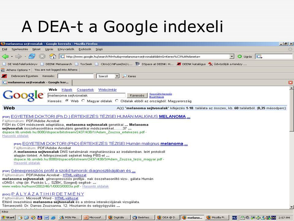 2007. május 22. Debrecen Digitalizálás és elektronikus hozzáférés 41 A DEA-t a Google indexeli