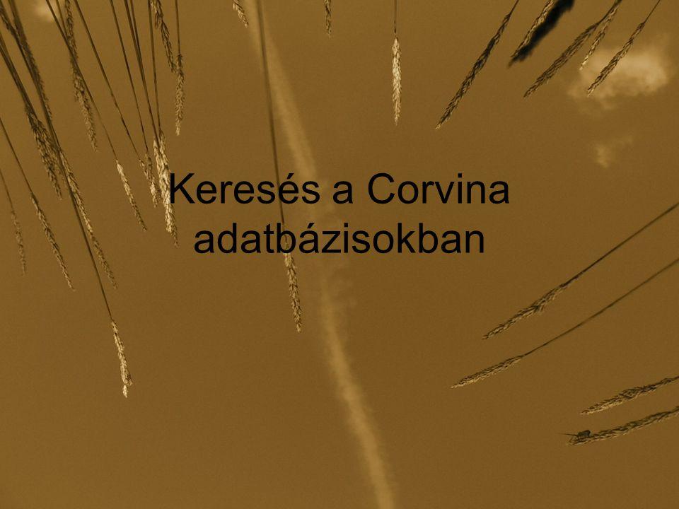 """Keresés a Corvinában Egy Corvina installáció –Több saját adatbázist kezelhet az alapértelmezett """"katalógus adatbázis mellett –Kereshet más Corvina installációk adatbázisaiban –Egyszerre több, kiválasztott adatbázis kereshető vele A Corvina rendszer több keresőfelületet biztosít –WEBPAC – elsősorban a helyi katalógus távoli elérése (DEENK, MOKKA, PTE, ODR)DEENKMOKKAPTEODR –JavaPAC -- könyvtáron belüli használatJavaPAC –A keresőfelületek alapvetően azonos keresési funkciókat és típusokat biztosítanak az adatbázis keresési indexein alapulva; kiegészítő szolgáltatásaikban térhetnek el egymástól (pl."""