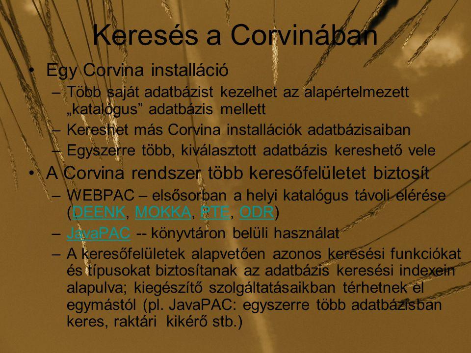 Keresési típusok Kulcsszavas Böngésző keresés Tezaurusz keresés Parancs keresés (CCL)