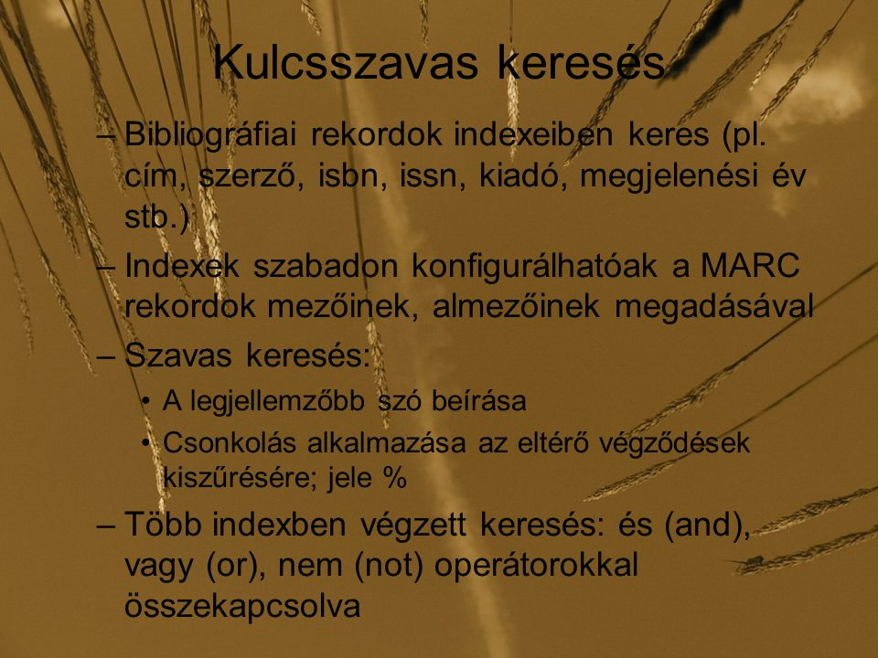 Kulcsszavas keresés –Bibliográfiai rekordok indexeiben keres (pl.