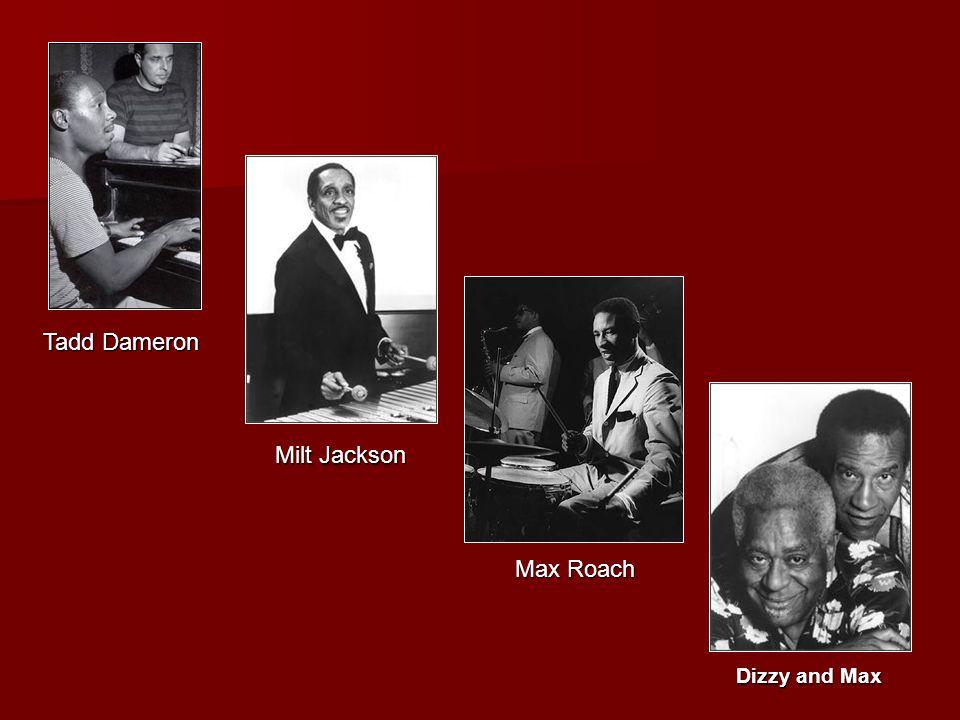 Tadd Dameron Milt Jackson Dizzy and Max Max Roach
