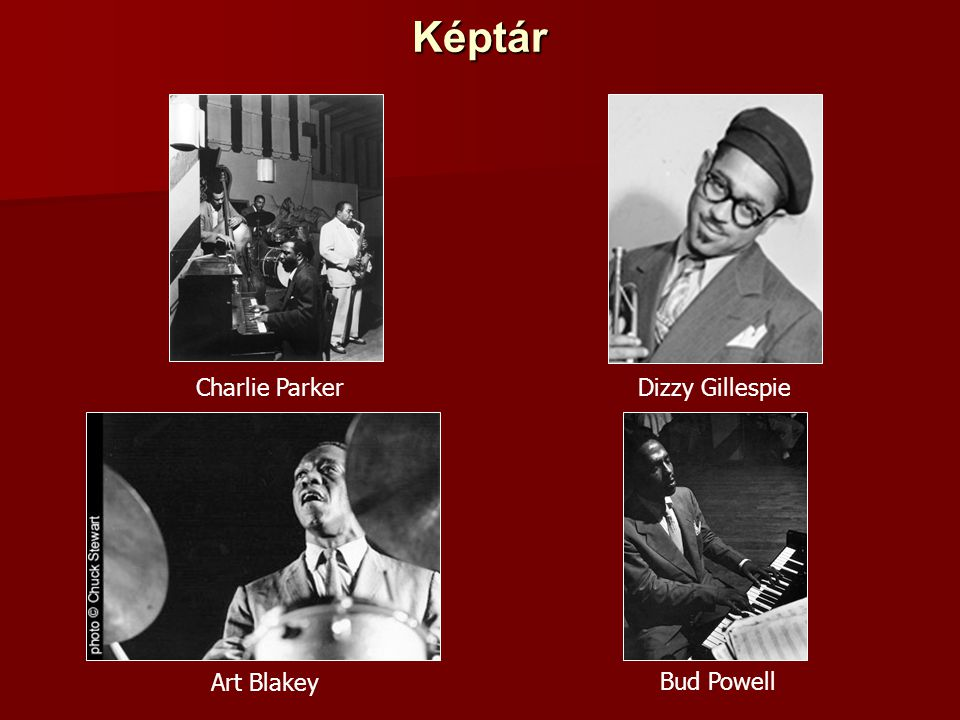 Képtár Charlie Parker Dizzy Gillespie Art Blakey Bud Powell