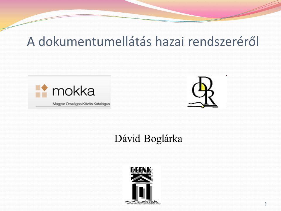 A dokumentumellátás hazai rendszeréről 1 Dávid Boglárka