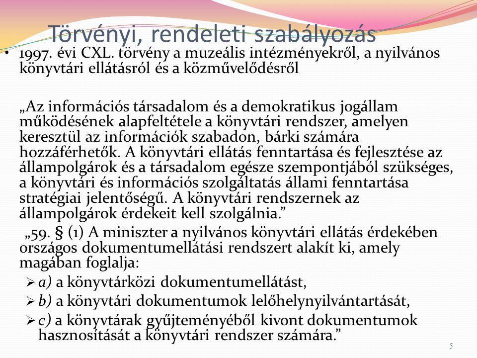 Törvényi, rendeleti szabályozás 1997.évi CXL.