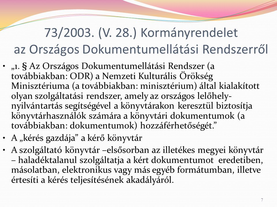 """73/2003.(V. 28.) Kormányrendelet az Országos Dokumentumellátási Rendszerről """"1."""