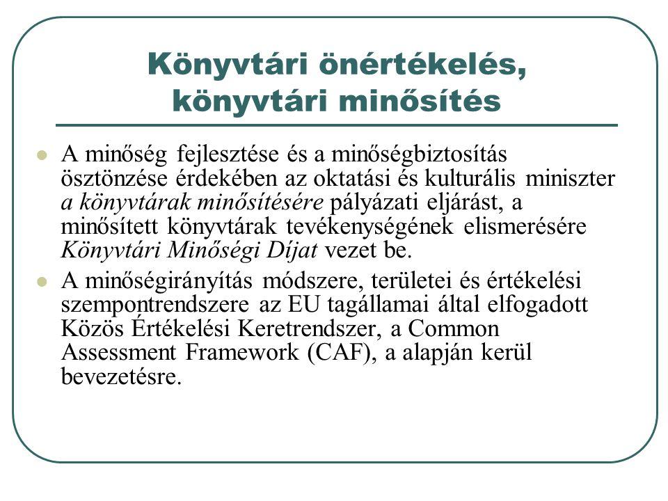 Könyvtári önértékelés, könyvtári minősítés A minőség fejlesztése és a minőségbiztosítás ösztönzése érdekében az oktatási és kulturális miniszter a kön