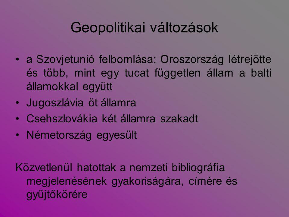 Geopolitikai változások a Szovjetunió felbomlása: Oroszország létrejötte és több, mint egy tucat független állam a balti államokkal együtt Jugoszlávia