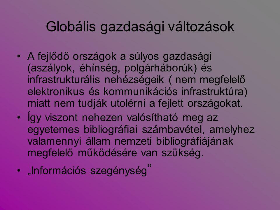 Globális gazdasági változások A fejlődő országok a súlyos gazdasági (aszályok, éhínség, polgárháborúk) és infrastrukturális nehézségeik ( nem megfelel