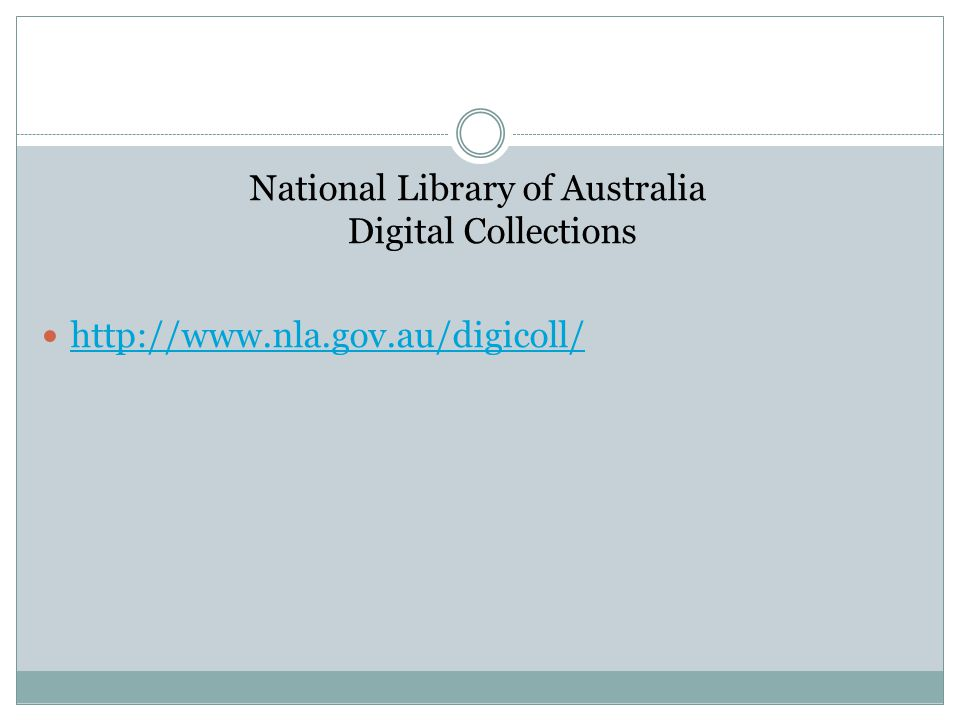 National Library of Australia Digital Collections http://www.nla.gov.au/digicoll/