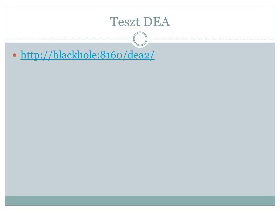 Teszt DEA http://blackhole:8160/dea2/