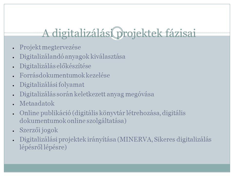 A digitalizálási folyamat, azaz a digitalizálás technikai folyamata A digitalizálási folyamat a digitalizálási projektek egyik fázisa, amely során a forrásdokumentumot a megfelelő formátumú digitális fájllá alakítjuk át.