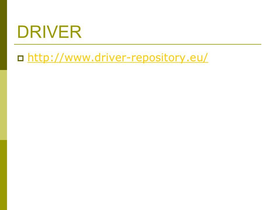 DRIVER  http://www.driver-repository.eu/ http://www.driver-repository.eu/