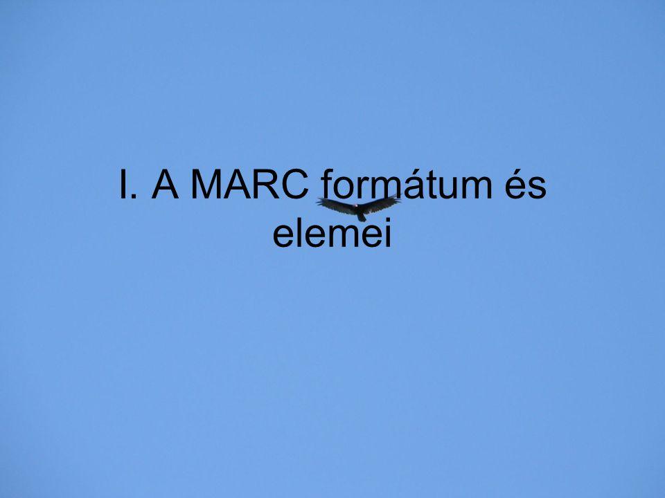 I. A MARC formátum és elemei
