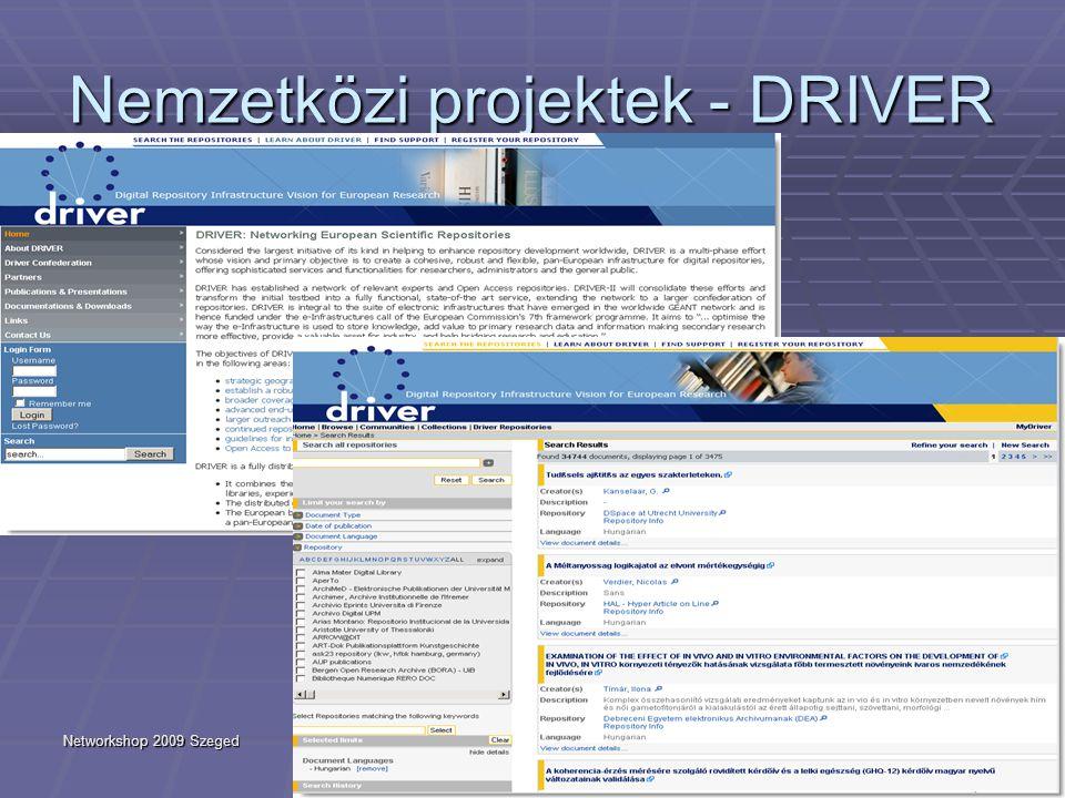 Networkshop 2009 Szeged25 Nemzetközi projektek - DRIVER