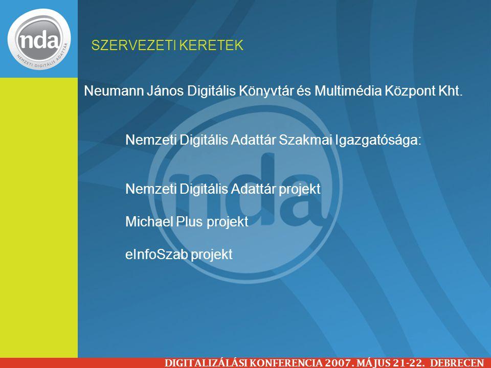 Neumann János Digitális Könyvtár és Multimédia Központ Kht. Nemzeti Digitális Adattár Szakmai Igazgatósága: Nemzeti Digitális Adattár projekt Michael