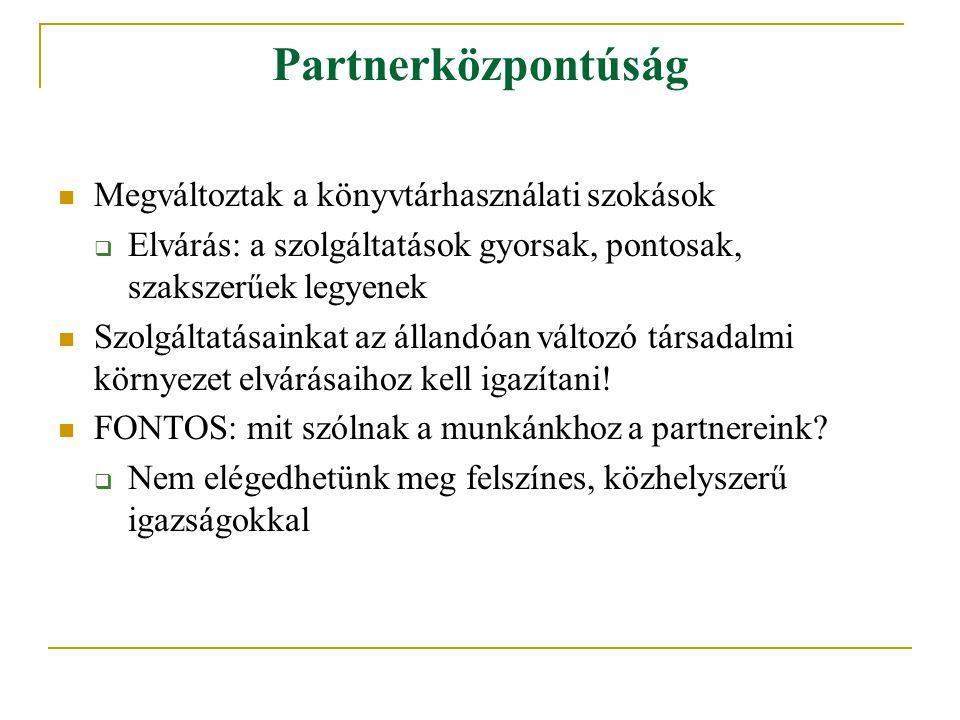 Partnerközpontúság A partnerközpontúság kialakítása A külső és belső partnerek azonosítása, súlyozása.